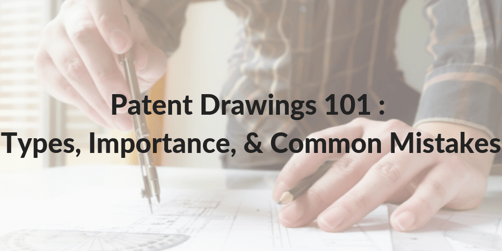 Patent Drawings 101 _ Types, Importance, & Common Mistakes (1)