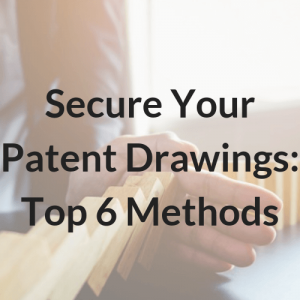 Secure Your Patent Drawings_Top 6 Methods