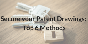Secure your Patent Drawings_ Top 6 Methods