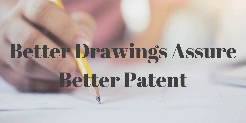 Better Drawings Assure Better Patent