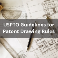 USPTO Guidelines for Patent Drawing Rules