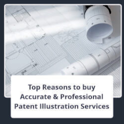 Top Reasons to buy Accurate Professional Patent Illustration Services