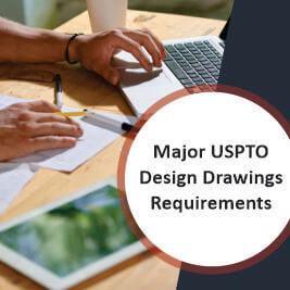 Major USPTO Design Drawings Requirements