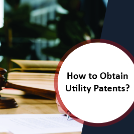 How to Obtain Utility Patents?