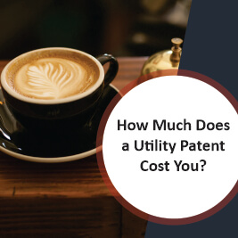 How Much Does a Utility Patent Cost You
