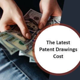 The Latest Patent Drawings Cost